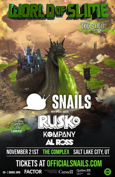 SNAILS - World Of Slime Tour SLC