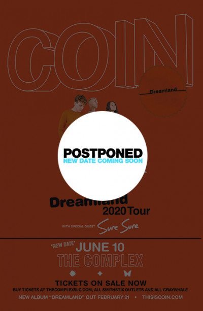 Postponed: COIN - The Dreamland Tour