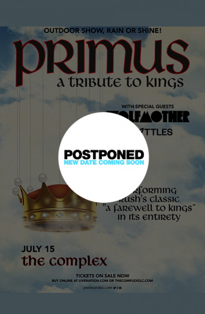 Postponed: Primus: A Tribute to Kings