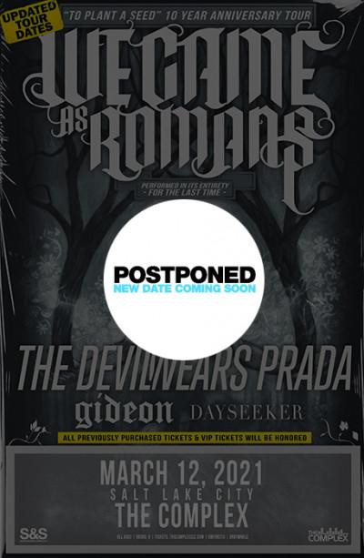 Postponed: We Came As Romans