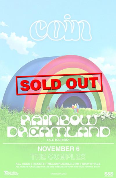 New Date: COIN - Rainbow Dreamland Tour